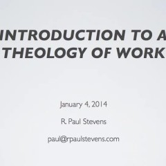 Introduction to a Theology of Work (Paul Stevens)